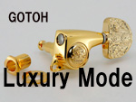 GOTOH Luxury Mode